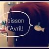 【フランス】エイプリルフールの今日は、Poisson d'Avril(ポワソンダブリル)!と言ってみよう