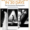 HOW TO TAKE BETTER PHOTOS IN 30 DAYS