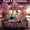 エミリア・クラーク主演『ラスト・クリスマス』 感想 クリスマス感溢れる不思議な作品。音楽がいいです。