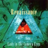 RENAISSANCE - Lady in the Camera Eyes (Blue Cafe-55AB)