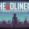 新聞編集長となって世論を誘導しろ。『ヘッドライナー:ノヴィニュース』レビュー