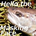 Hello the Masking Face 店主敬白&番頭日記