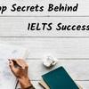 Top Secrets behind IELTS Success