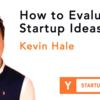 スタートアップのアイデアを評価する方法 Part 1 (Startup School 2019 #01)
