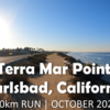 【10kmラン】Terra Mar Point in Carlsbad, California | Morning, October 2020