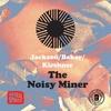 Jackson / Baker / Kirshner - The Noisy Miner