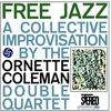 The Ornette Coleman Double Quartet - Free Jazz (Atlantic, 1962)