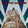 レインボー・シアター最後のコンサート『Over The Rainbow』
