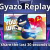 PCゲーマー必見!高画質で30秒前を録画できる「Gyazo Replay」をリリースしました!