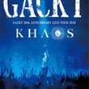 【ネタバレ注意】「GACKT 20th ANNIVERSARY LIVE TOUR 2020 KHAOS」セットリスト