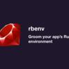 fish - rbenv で最新の Ruby をインストールする