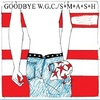 #0093) GOODBYE W.G.C. / S*M*A*S*H 【2017年リリース】