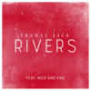 Thomas Jack - Rivers (feat. Nico & Vinz) 歌詞和訳