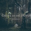 Grave to the Hope 『PROVIDENCE』