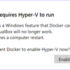 「Docker for Windows」と「Oracle VM VirtualBox」は同時に使えない