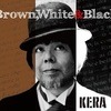 KERA / Brown, White & Black