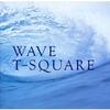 WAVE / T-SQUARE (1989/2015 DSD64)