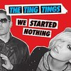 #0360) WE STARTED NOTHING / THE TING TINGS 【2008年リリース】
