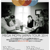 MOON SAFARI MEGA MOON JAPAN TOUR 2014@TSUTAYA O-WEST/2014.10.22(tue.) 19:00〜