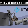 Top Tips to Jailbreak a Firestick from Amazon with Kodi