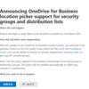 Microsoft 365 DLP で OneDrive for Business をグループで選択できるようになるようです
