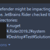 【Rider】Windows Defender might be impacting your build performance
