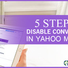 5 Steps to DisableConversations in Yahoo Mail Plus