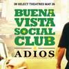 『ブエナ・ビスタ・ソシアル・クラブ★アディオス』 -歴史の証人たるミュージシャン達に刮目すべし-