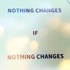 何かが変わらなければ何も変わらない。