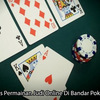 Berbagai Jenis Permainan Judi Online Di Bandar Poker Terpercaya
