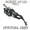 Albert Ayler Trio- Spiritual Unity (ESP,1964)