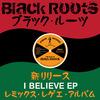 Black Roots ブラック・ルーツ
