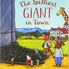 The spiffiest giant in town  by  Julia Donaldson & Axel Scheffler