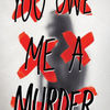 Textbook ebooks free download You Owe Me a Murder PDF (English literature) by Eileen Cook 9781328630032