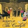 カーライル ニューヨークが恋したホテル Always at The Carlyle