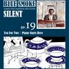 BLUE SMOKE SILENT EP.19 Tea For Two