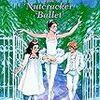 """【英語-多読】絵本~ """"The Nutcracker Ballet"""" ※Step into Readingシリーズ ~洋書で楽しく学ぼ♪"""