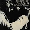 SOUL MUSIC: THE BIRTH OF A SOUND IN BLACK AMERICA