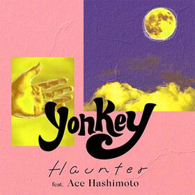 業界注目の若手アーティストyonkeyが、新曲で日米コラボ 新曲「Haunter (feat. Ace Hashimoto)」をリリース!MVも同時公開