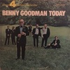 BENNY GOODMAN TODAY / BENNY GOODMAN and HIS ORCHESTRA