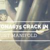 デイトナ675のエキゾーストマニホールドにクラックができた