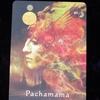 今日のカード Pachamama