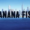 歌詞で泣いた、アニメ「BANANA FISH」OP/ED歌詞一覧翻訳・考察-Banana fish Lyrics