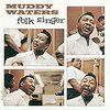 アコースティックだからこそ映えるスライド Muddy Waters「FOLK SINGER」