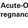 妊婦/産褥婦の急性発症高血圧症に対する対応 ACOGガイドライン