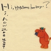 hi,how are you?『Hi,Ppopotamus How are You?』