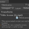 【Unity】The associated script can not be loaded. Please fix any compile errors and assign a valid script.