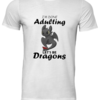 Charming I'm Done Adulting Let's Be Dragons Shirt