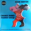 Kevin Norton Quintet / Change Dance (troubled energy)