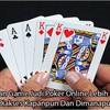 Layanan Game Judi Poker Online Lebih Mudah Diakses Kapanpun Dan Dimanapun